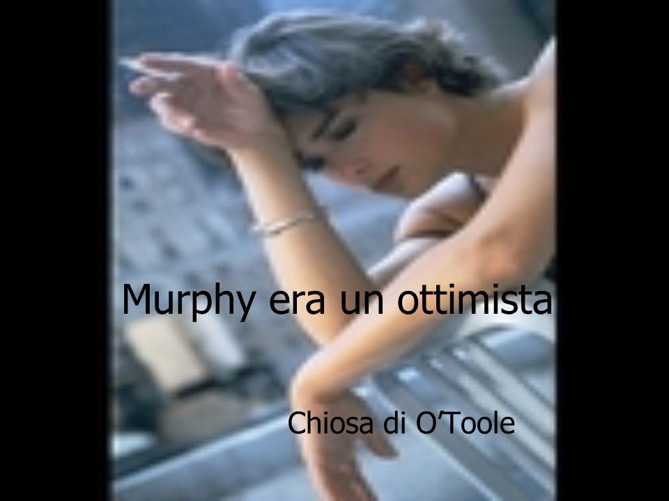 Murphy era un ottimista
