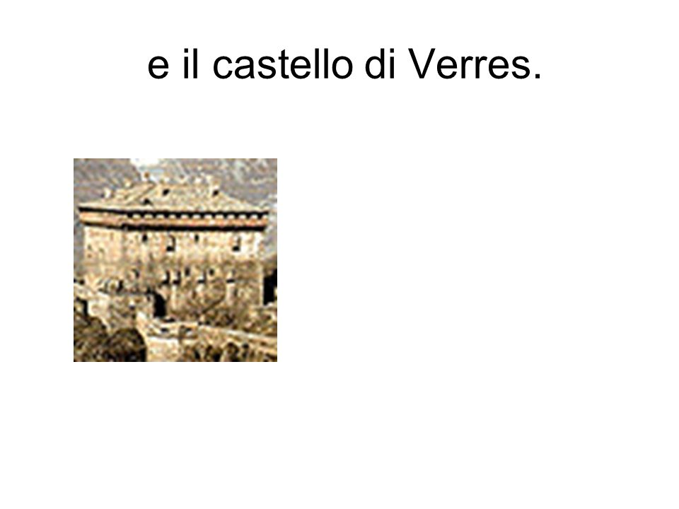 e il castello di Verres.