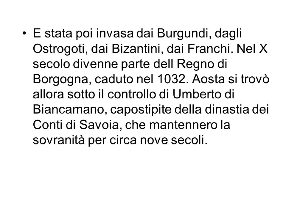 E stata poi invasa dai Burgundi, dagli Ostrogoti, dai Bizantini, dai Franchi.