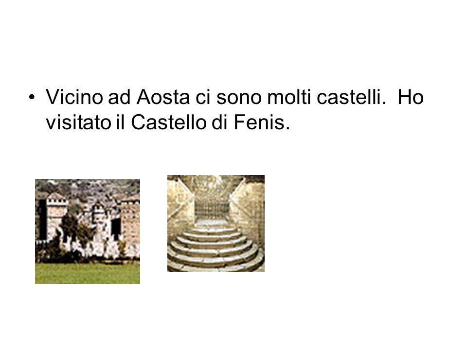 Vicino ad Aosta ci sono molti castelli