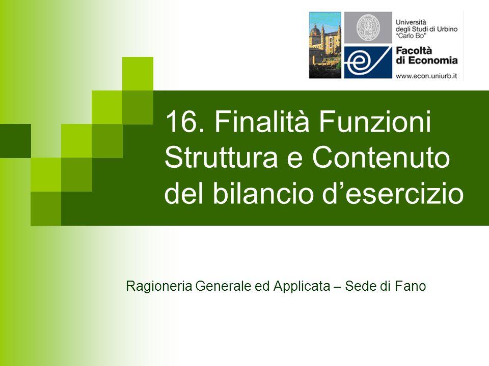 16. Finalità Funzioni Struttura e Contenuto del bilancio d'esercizio