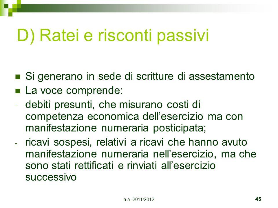D) Ratei e risconti passivi