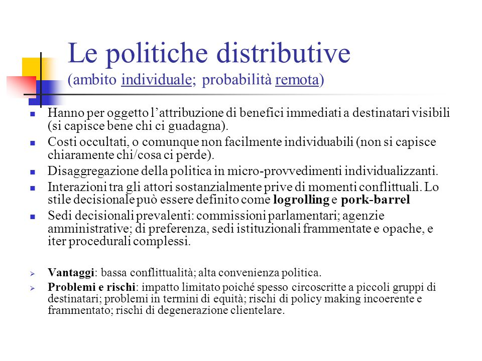 Le politiche distributive (ambito individuale; probabilità remota)