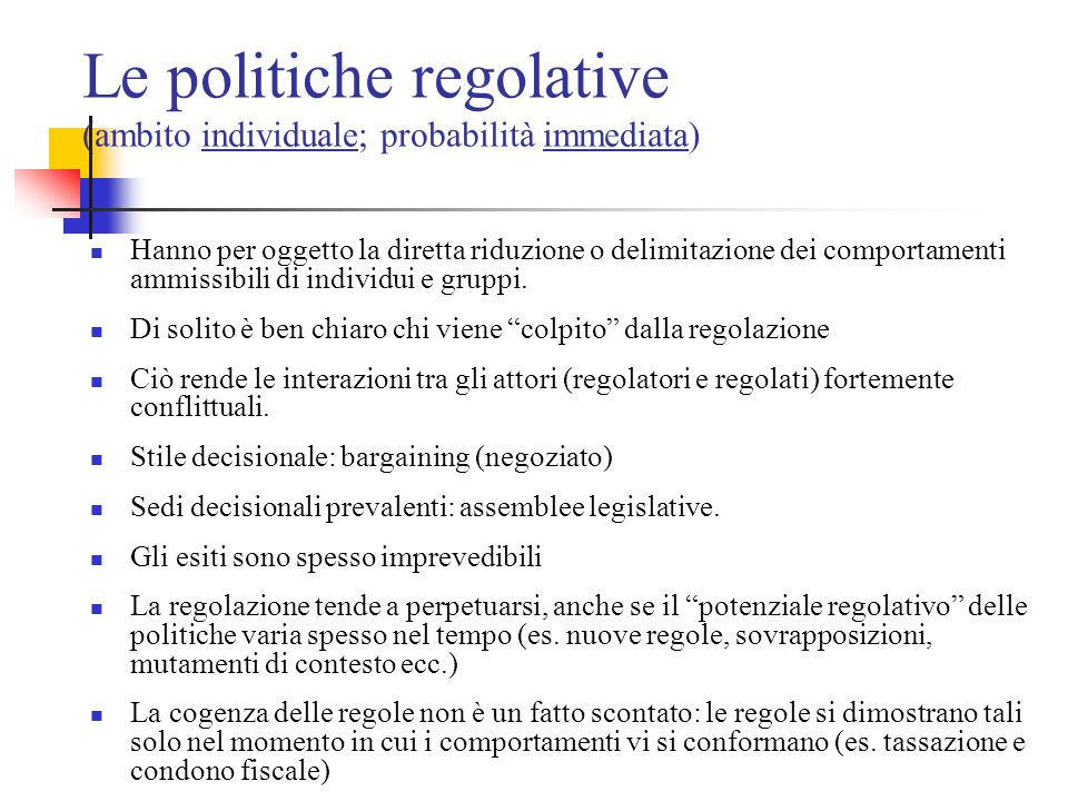 Le politiche regolative (ambito individuale; probabilità immediata)