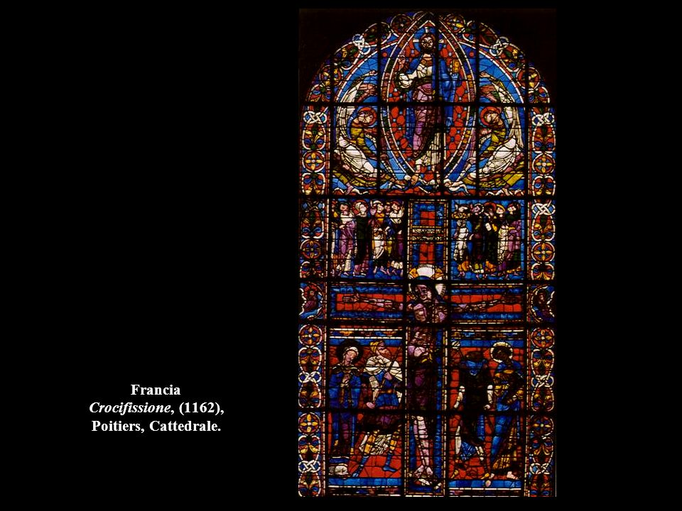 Francia Crocifissione, (1162), Poitiers, Cattedrale.