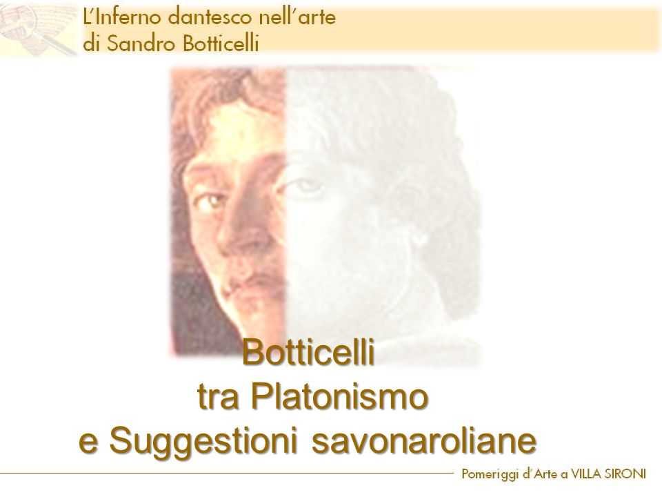 Botticelli tra Platonismo e Suggestioni savonaroliane
