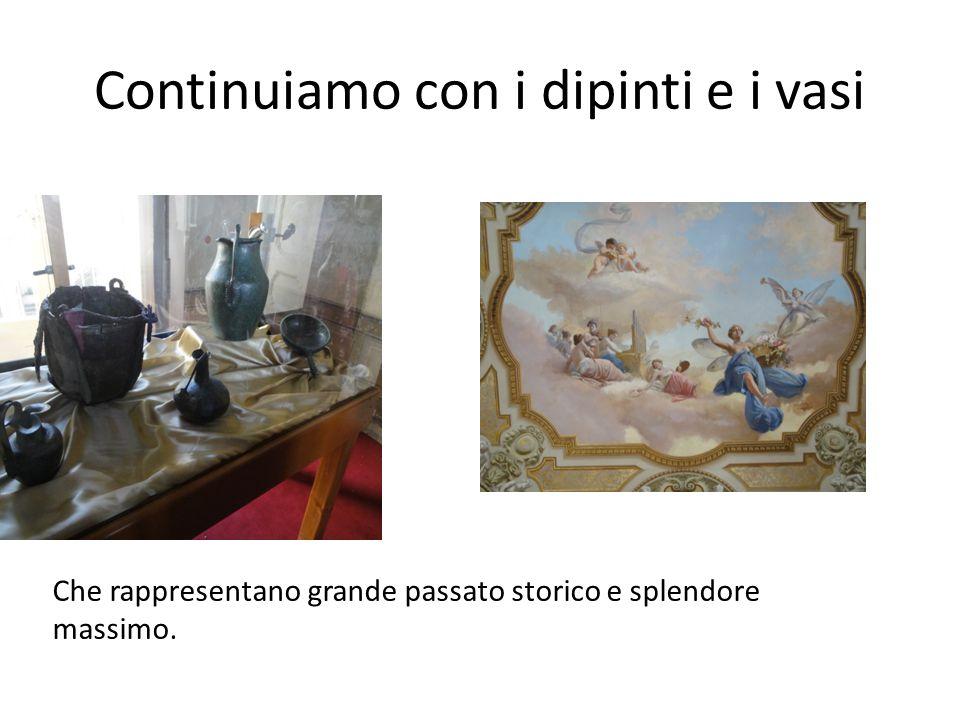 Continuiamo con i dipinti e i vasi