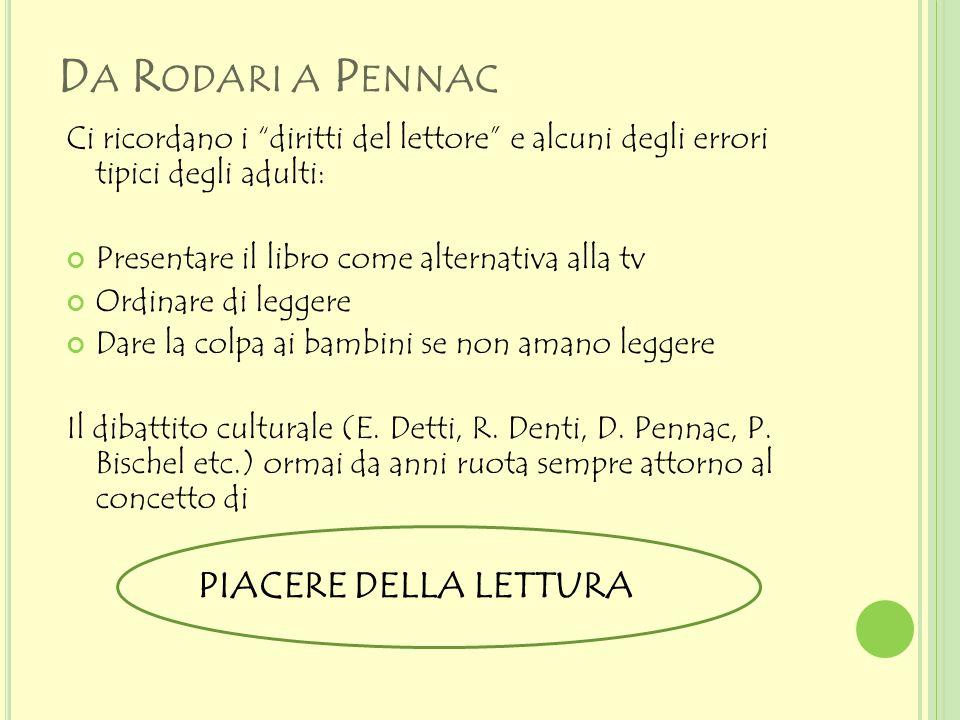 Da Rodari a Pennac PIACERE DELLA LETTURA