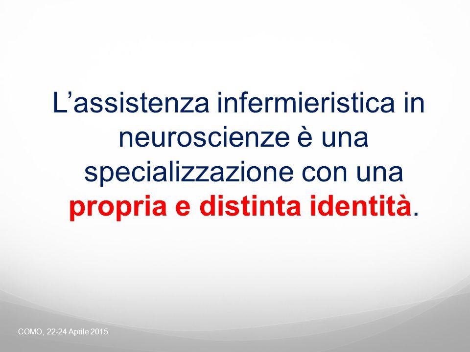 L'assistenza infermieristica in neuroscienze è una specializzazione con una propria e distinta identità.