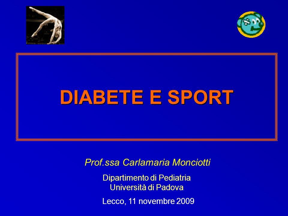 DIABETE E SPORT Prof.ssa Carlamaria Monciotti