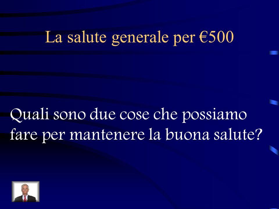 La salute generale per €500