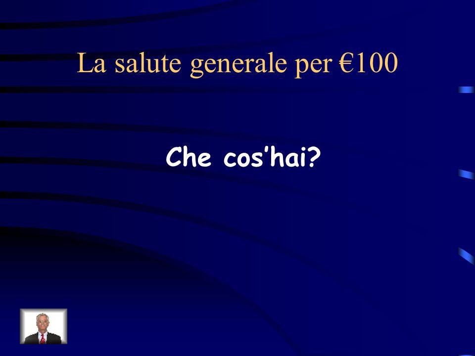 La salute generale per €100