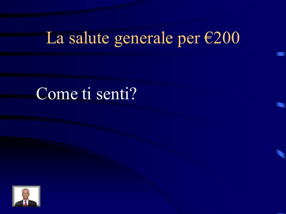 La salute generale per €200