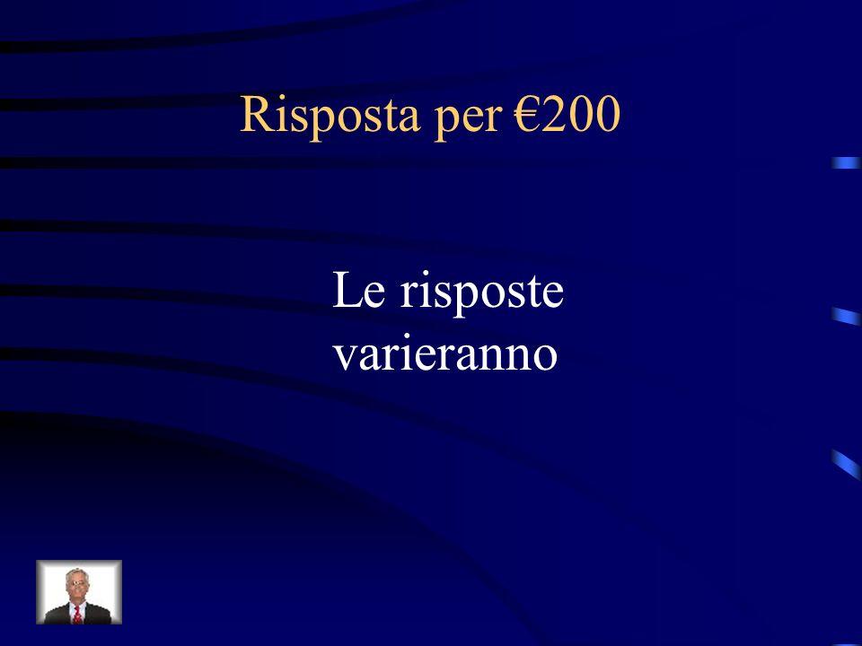 Risposta per €200 Le risposte varieranno