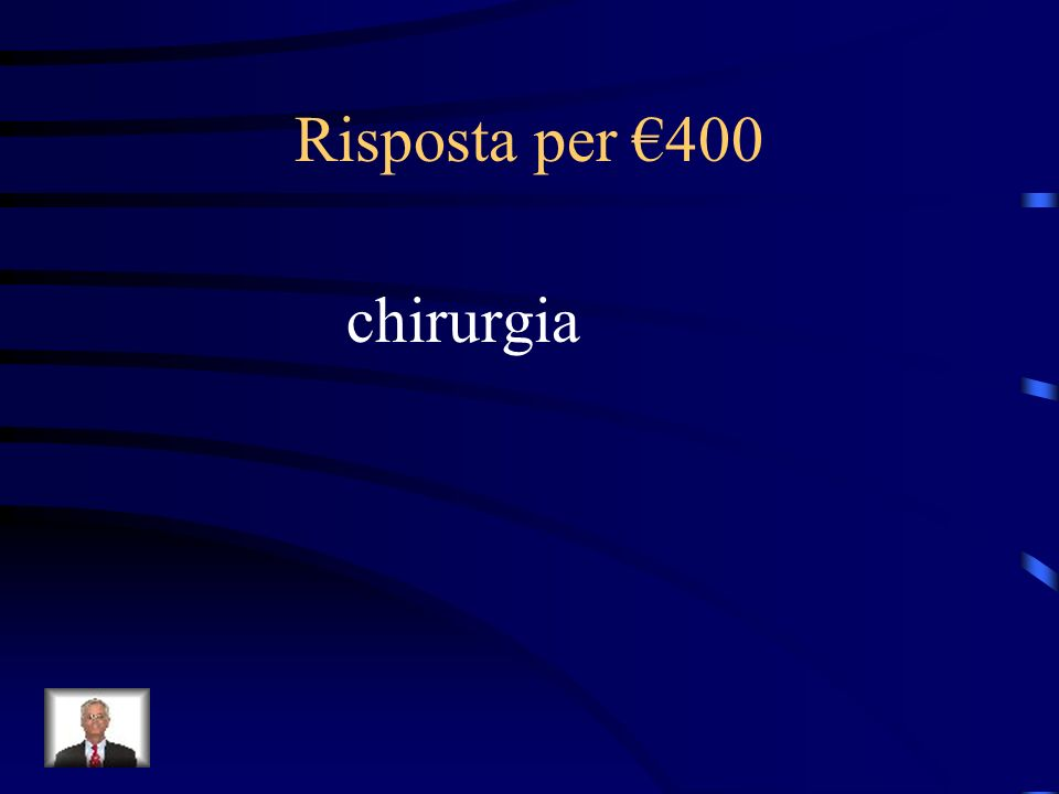 Risposta per €400 chirurgia