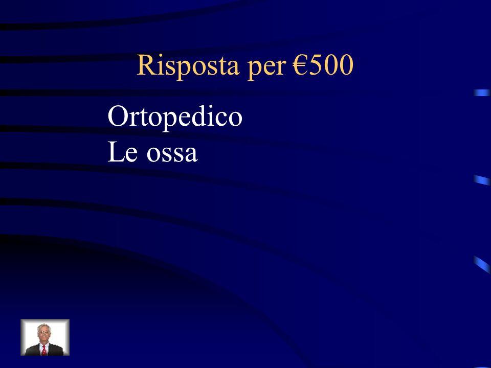 Risposta per €500 Ortopedico Le ossa