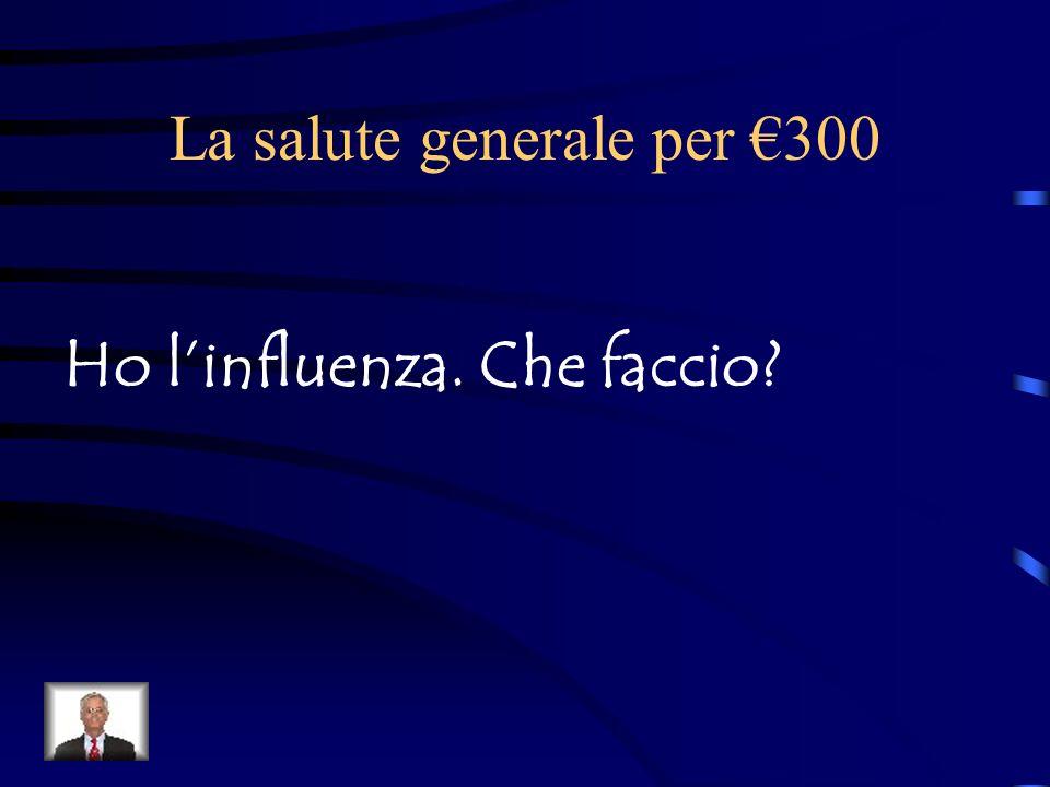 La salute generale per €300