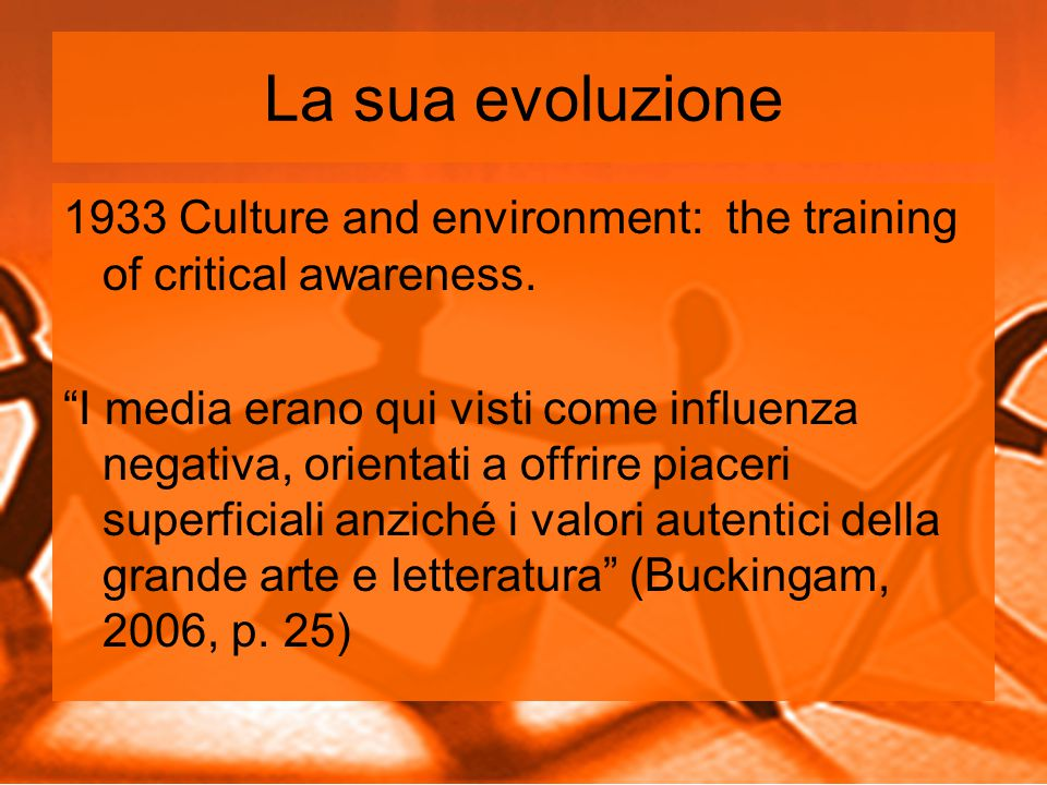 La sua evoluzione 1933 Culture and environment: the training of critical awareness.