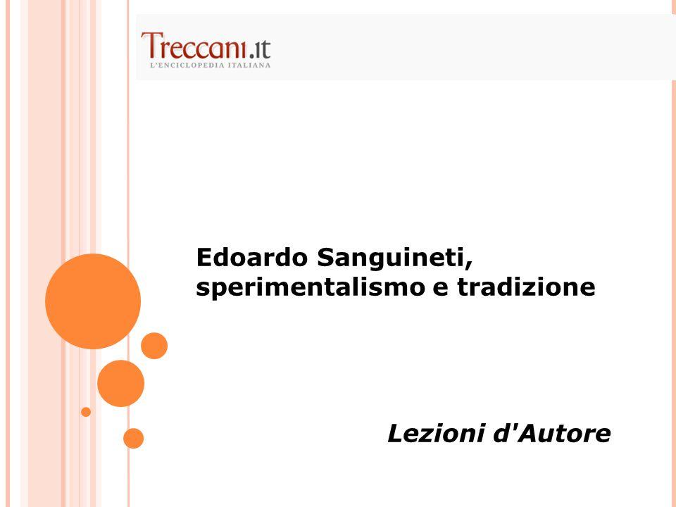 Edoardo Sanguineti, sperimentalismo e tradizione