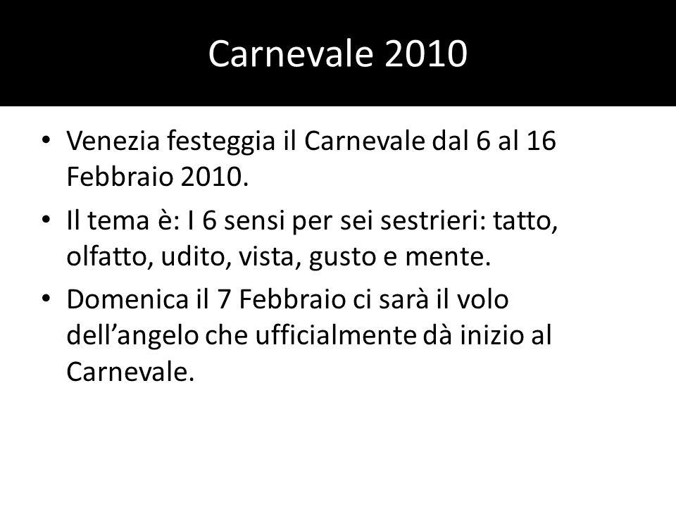 Carnevale 2010 Venezia festeggia il Carnevale dal 6 al 16 Febbraio 2010.