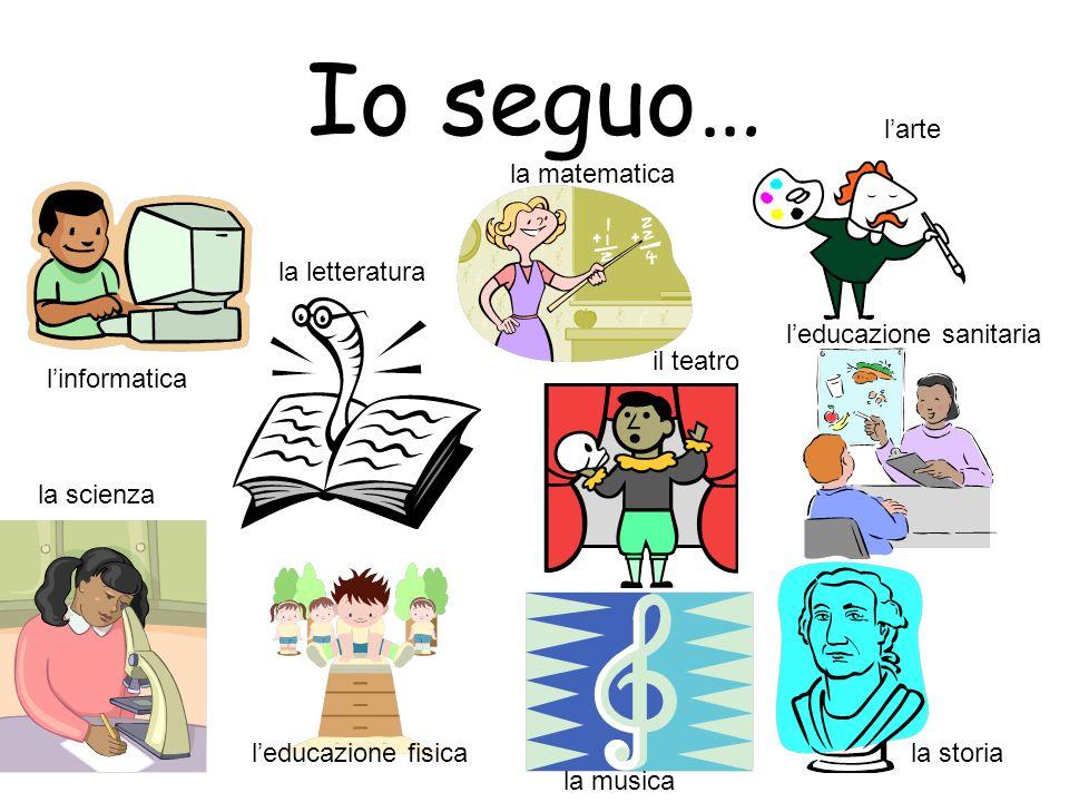 Io seguo… l'arte la matematica la letteratura l'educazione sanitaria