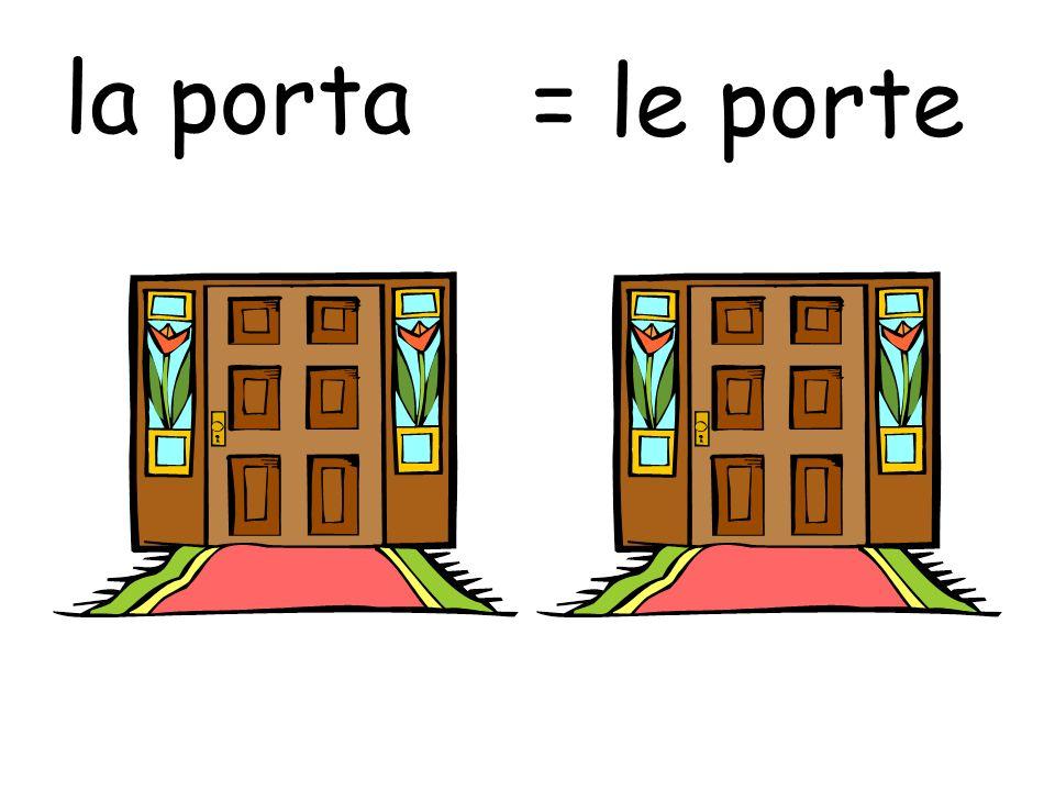 la porta = le porte