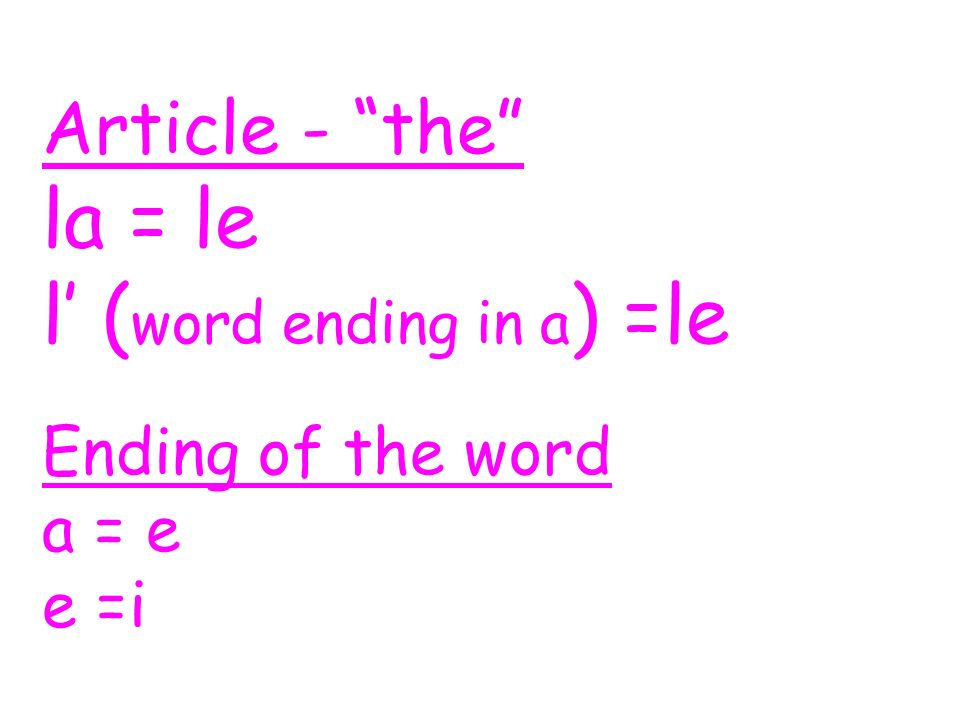 Article - the la = le l' (word ending in a) =le
