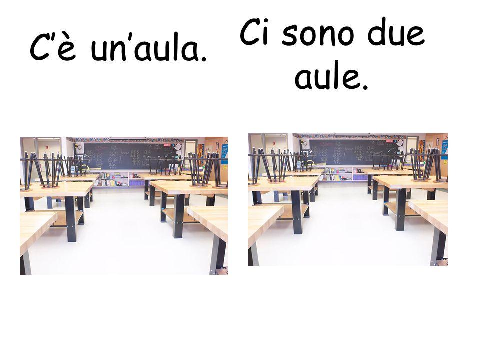 C'è un'aula. Ci sono due aule.