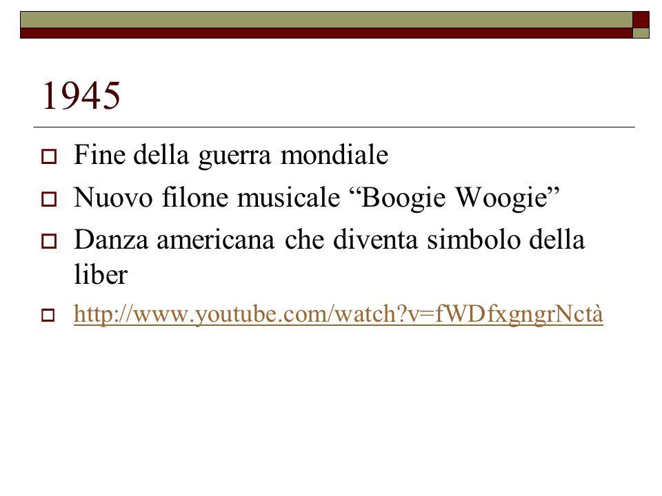 1945 Fine della guerra mondiale Nuovo filone musicale Boogie Woogie