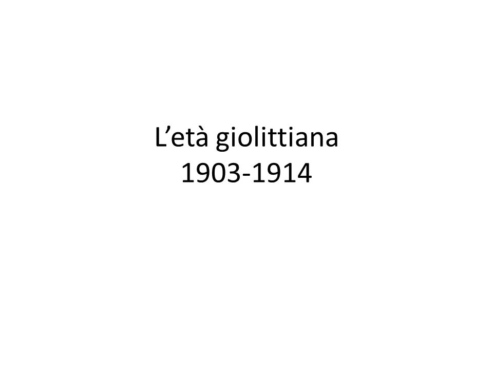 L'età giolittiana 1903-1914