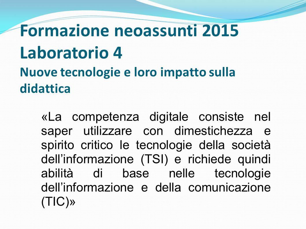 Formazione neoassunti 2015 Laboratorio 4 Nuove tecnologie e loro impatto sulla didattica