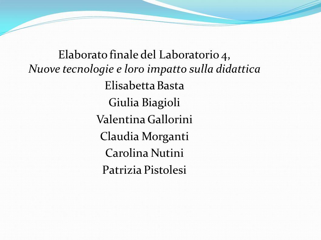 Elaborato finale del Laboratorio 4, Nuove tecnologie e loro impatto sulla didattica