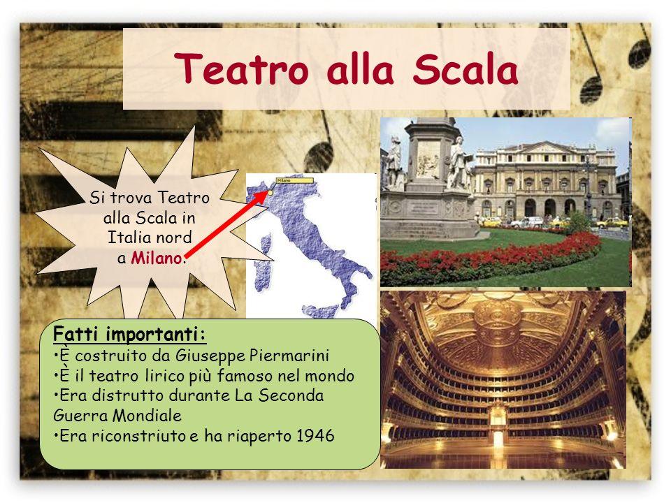 Teatro alla Scala Fatti importanti: Si trova Teatro alla Scala in
