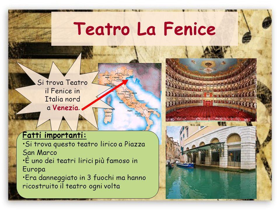 Teatro La Fenice Fatti importanti: Si trova Teatro il Fenice in