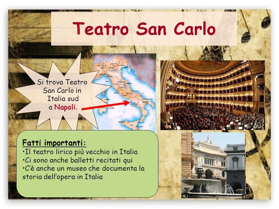 Teatro San Carlo Fatti importanti: Si trova Teatro San Carlo in
