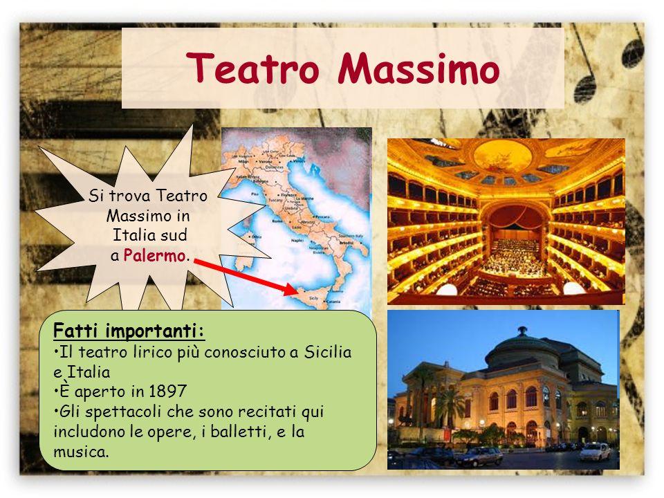 Teatro Massimo Fatti importanti: Si trova Teatro Massimo in Italia sud