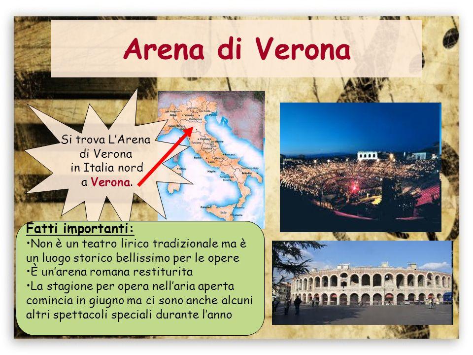 Arena di Verona Fatti importanti: Si trova L'Arena di Verona