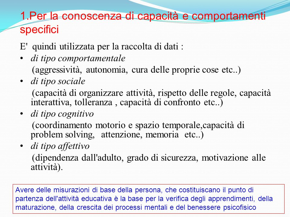 1.Per la conoscenza di capacità e comportamenti specifici