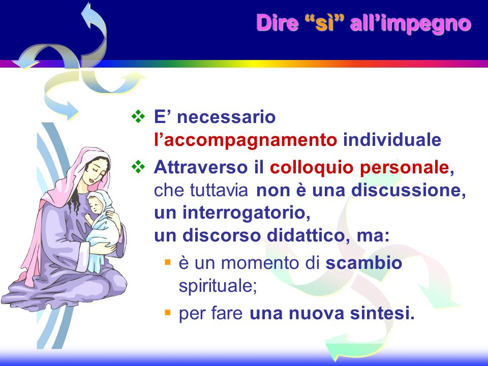 Dire sì all'impegno E' necessario l'accompagnamento individuale