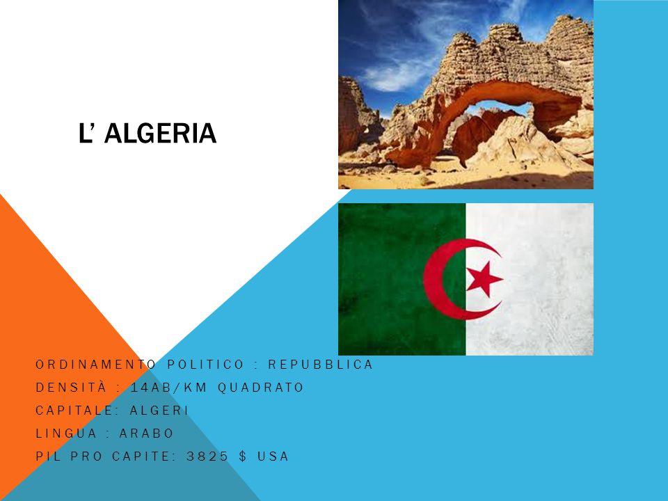 L' Algeria Ordinamento politico : repubblica