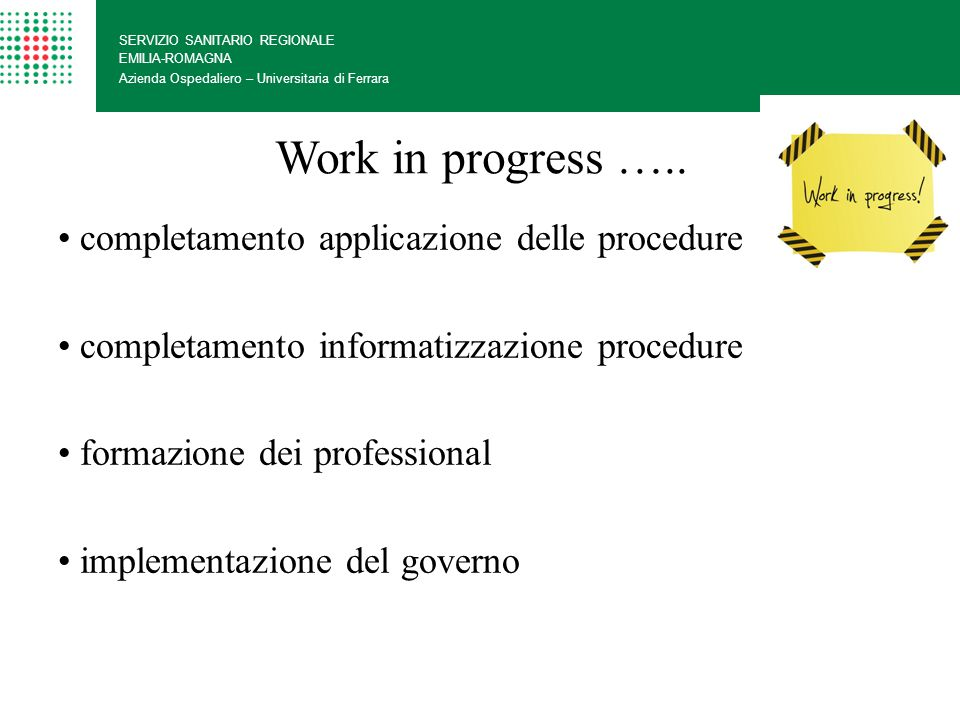 Work in progress ….. completamento applicazione delle procedure
