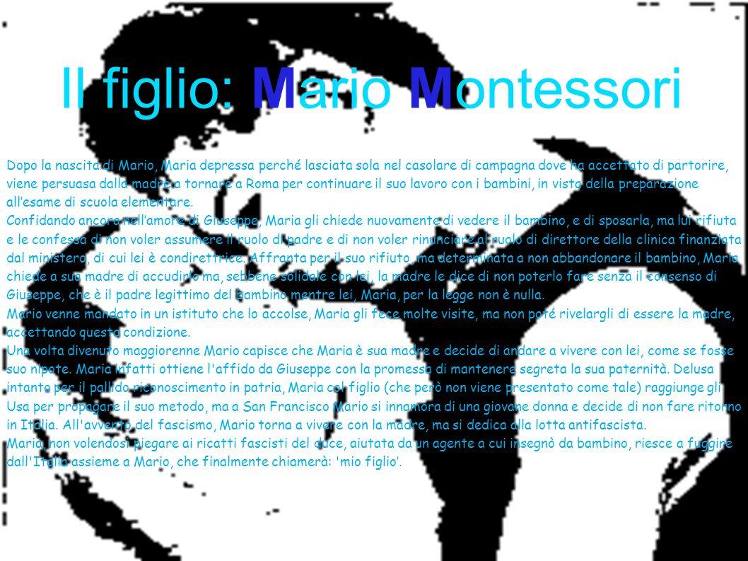 Il figlio: Mario Montessori