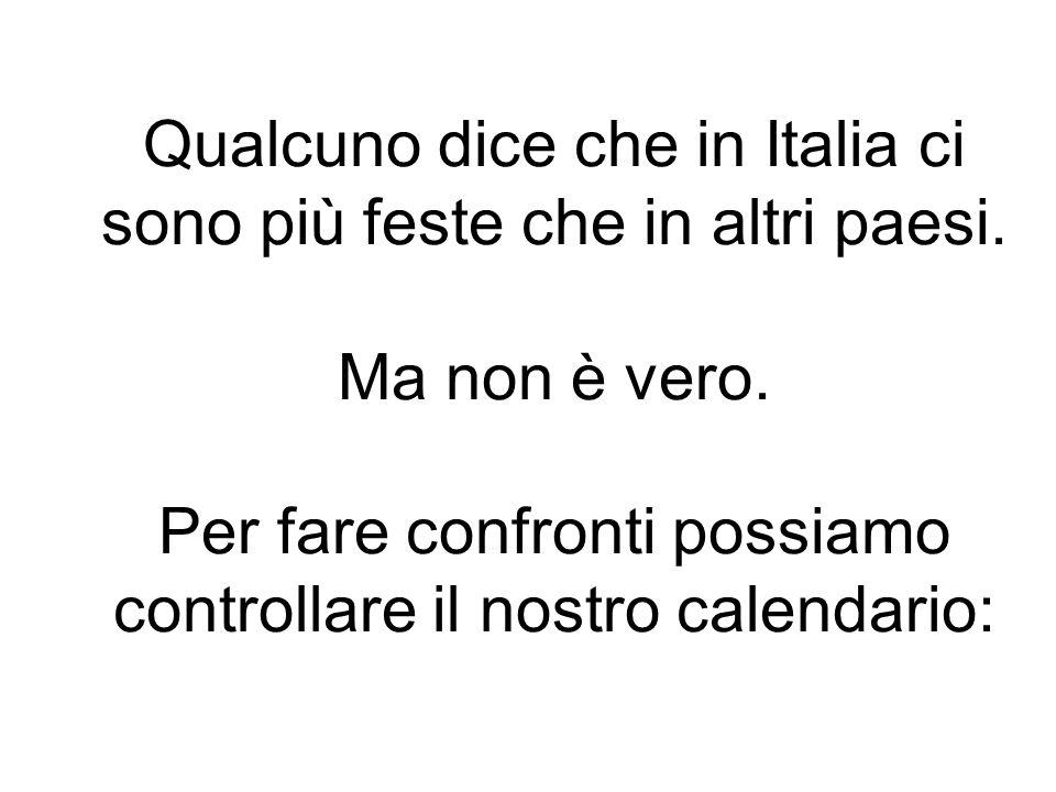Qualcuno dice che in Italia ci sono più feste che in altri paesi