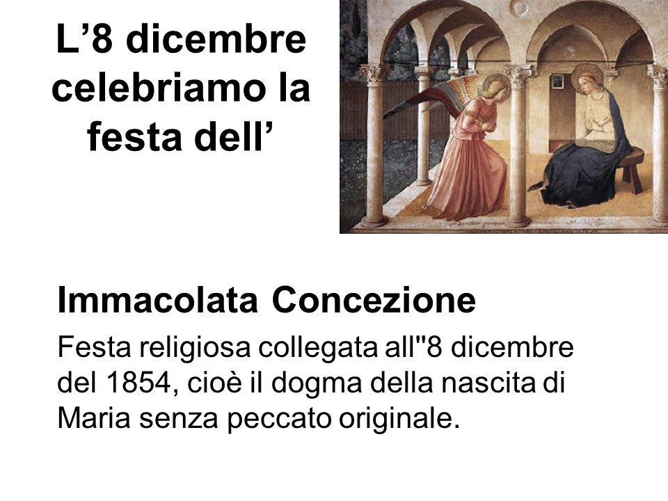 L'8 dicembre celebriamo la festa dell'