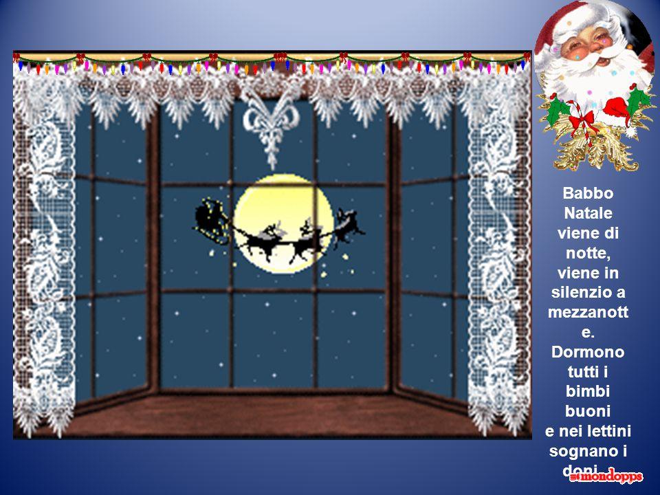 Babbo Natale viene di notte, viene in silenzio a mezzanotte