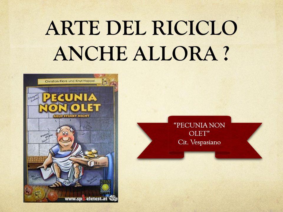 ARTE DEL RICICLO ANCHE ALLORA