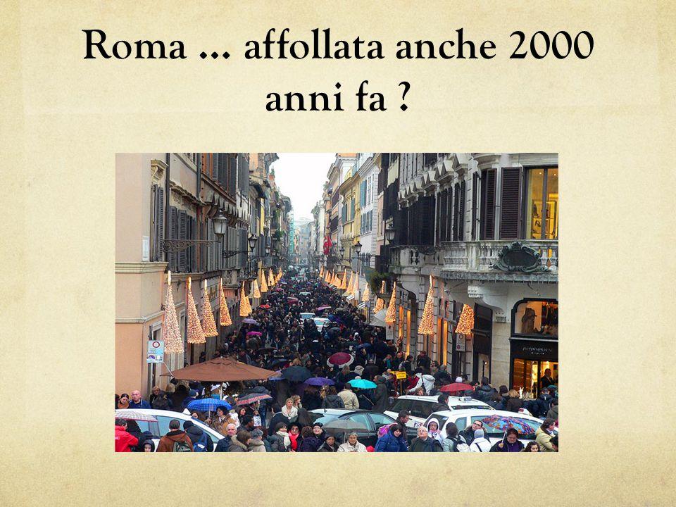 Roma … affollata anche 2000 anni fa