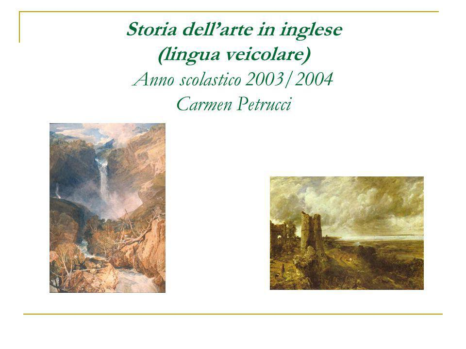 Storia dell'arte in inglese (lingua veicolare) Anno scolastico 2003/2004 Carmen Petrucci