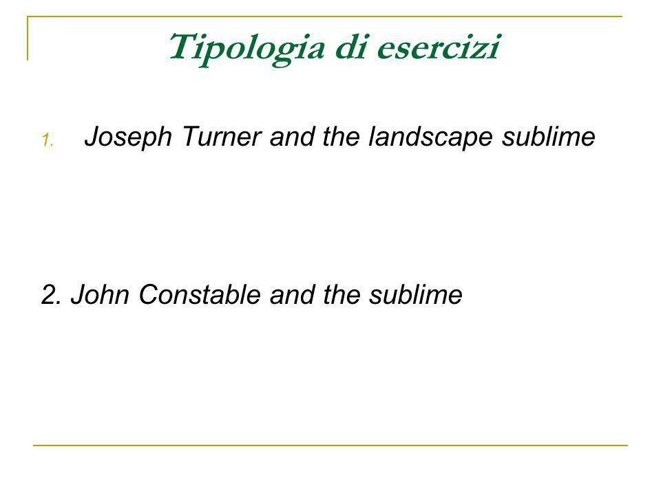 Tipologia di esercizi Joseph Turner and the landscape sublime