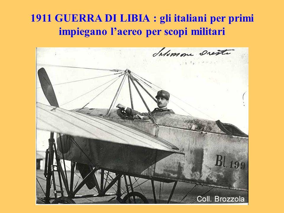 1911 GUERRA DI LIBIA : gli italiani per primi impiegano l'aereo per scopi militari